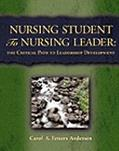Nursing Student to Nursing Leader The Critical Path to Leadership Development