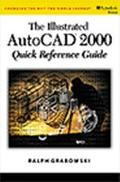 Illustrated AutoCAD 2000 Quick Reference