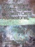Grammar and Writing Skills for the Health Care Professional