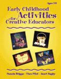 Early Childhood Activities for Creative Educators