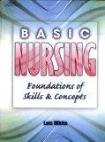 Basic Nursing: Foundations of Skills & Concepts