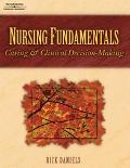 Nursing Fundamentals Caring & Clinical Decision-Making