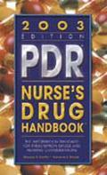 Pdr Nurse's Drug Handbook, 2003 The Information Standard for Prescription Drugs and Nursing ...