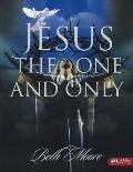 Jesus, the One and Only