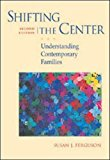 By Susan J Ferguson: Shifting the Center: Understanding Contemporary Families Second (2nd) E...