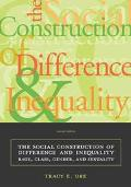 Social Construction of Difference and Inequality Race, Class, Gender, and Sexuality
