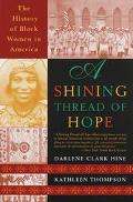 Shining Thread of Hope The History of Black Women in America