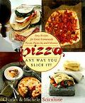 Pizza: Any Way You Slice It - Michele Scicolone - Hardcover