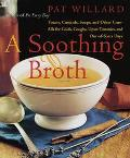 A Soothing Broth - Pat Willard - Hardcover