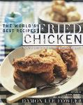 Fried Chicken The World's Best Recipes from Memphis to Milan, from Buffalo to Bangkok