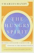 Hungry Spirit Beyond Capitalism  A Quest for Purpose in the Modern World