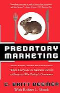Predatory Marketing What Everyone in Business Needs to Know to Win Today's Consumer