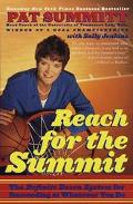 Reach for the Summit The Definite Dozen System for Succeeding at Whatever You Do