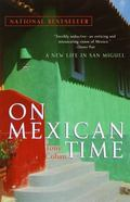 On Mexican Time A New Life in San Miguel