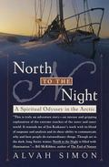 North to the Night A Spiritual Odyssey in the Arctic