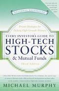 Every Investor's Guide to High-Tech Stocks and Mutual Funds: Proven Strategies for Picking H...