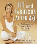 Fit and Fabulous after 40: A 5-Part Program for Turning Back the Clock - Denise Austin - Har...