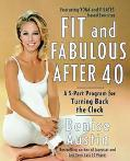 Fit and Fabulous After 40 A 5-Part Program for Turning Back the Clock