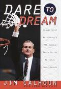 Dare to Dream: Connecticut Basketball's Remarkable March to the National Championship, Vol. 1