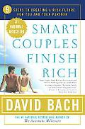 Smart Couples Finish Rich 9 Steps to Creating a Rich Future for You and Your Partner