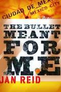 Bullet Meant for Me A Memoir