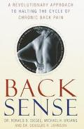 Back Sense: A Revolutionary Approach to Halting the Cycle of Chronic Back Pain - Ronald D. S...