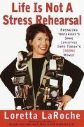 Life Is Not a Stress Rehearsal: Bringing Yesterday's Sane Lifestyle into Today's Insane World