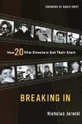 Breaking in How 20 Film Directors Got Their Start