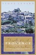 Magic of Provence Pleasures of Southern France