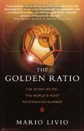 Golden Ratio The Story of Phi, the World's Most Astonishing Number