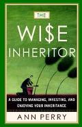 Wise Inheritor Protecting, Preserving, and Enjoying Your Legacy