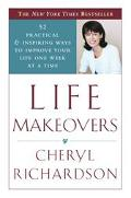 Life Makeovers 52 Practical and Inspiring Ways to Improve Your Life One Week at a Time