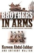 Brothers In Arms The Epic Story Of The 761st Tank Battalion, WWII's Forgotton Heroes