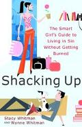 Shacking Up The Smart Girl's Guide to Living in Sin Without Getting Burned