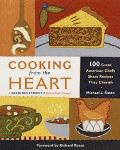 Cooking from the Heart 100 Great American Chefs Share Recipes They Cherish