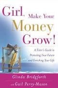 Girl, Make Your Money Grow A Sister's Guide to Protecting Your Future and Enriching Your Life