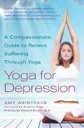 Yoga for Depression A Compassionate Guide to Relieving Suffering Through Yoga