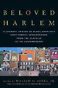 Beloved Harlem A Literary Tribute to Black America's Most Famous Neighborhood, from the Clas...