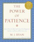 Power of Patience How to Slow the Rush and Enjoy More Happiness, Success, and Peace of Mind ...