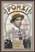 Ponzi The Incredible True Story of the King of Financial Cons