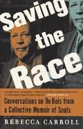 Saving the Race Conversations abount Dubois from a Collective Memoir of Souls