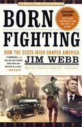 Born Fighting How The Scots-Irish Shaped America