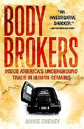 Body Brokers Inside America's Underground Trade in Human Remains