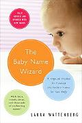 Baby Name Wizard A Magical Method For Finding The Perfect Name For Your Baby