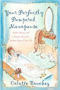Your Perfectly Pampered Menopause A Health, Beauty, And Lifestyle Advice For The Best Years ...