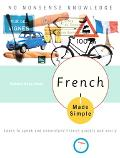 French Made Simple Learn to Speak And Understand French Quickly And Easily