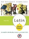 Latin Made Simple A Complete Introductory Course in Classical Latin