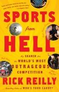Sports from Hell : My Search for the World's Most Outrageous Competition