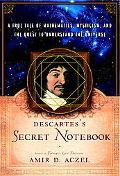 Descartes' Secret Notebook A True Tale Of Mathematics, Mysticism, And The Quest To Understan...