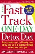 Fast Track Detox Diet The Smart, Healthy Way To Lose Up To 8 Pounds Overnight And Set Yourse...